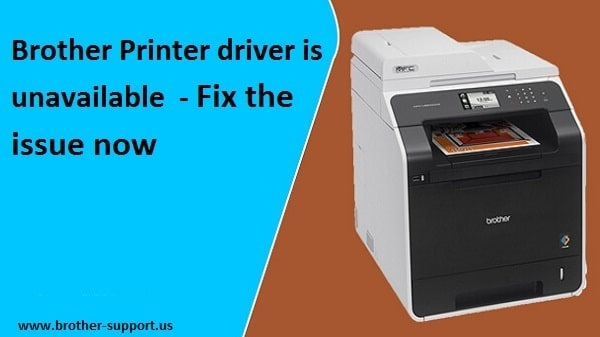 brother printer driver is unavailable